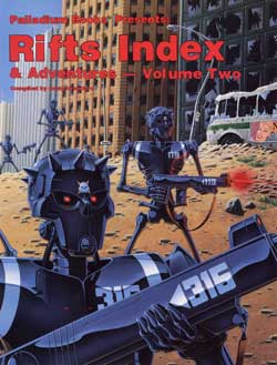 Rifts Index and Adventures Volume Two