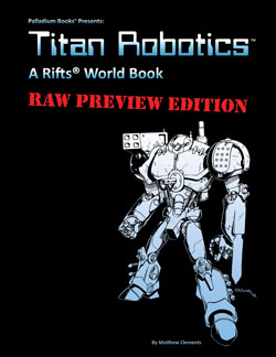 Rifts Titan Robotics Raw Preview Edition